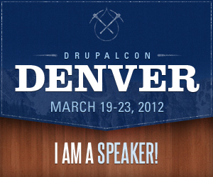 DrupalCon Denver 2012 - I am a Speaker!